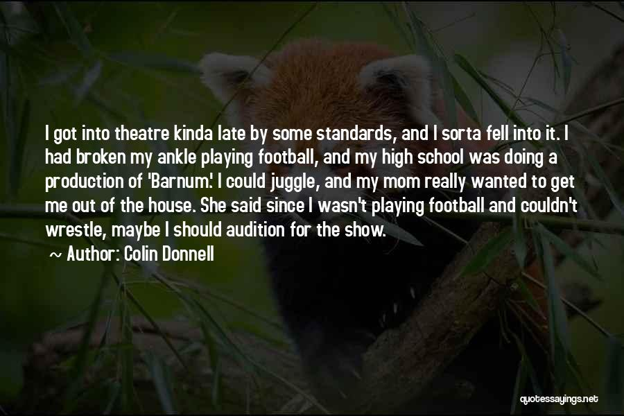 Show Me Some Quotes By Colin Donnell