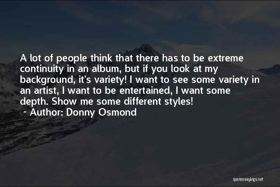 Show Me Some Quotes By Donny Osmond