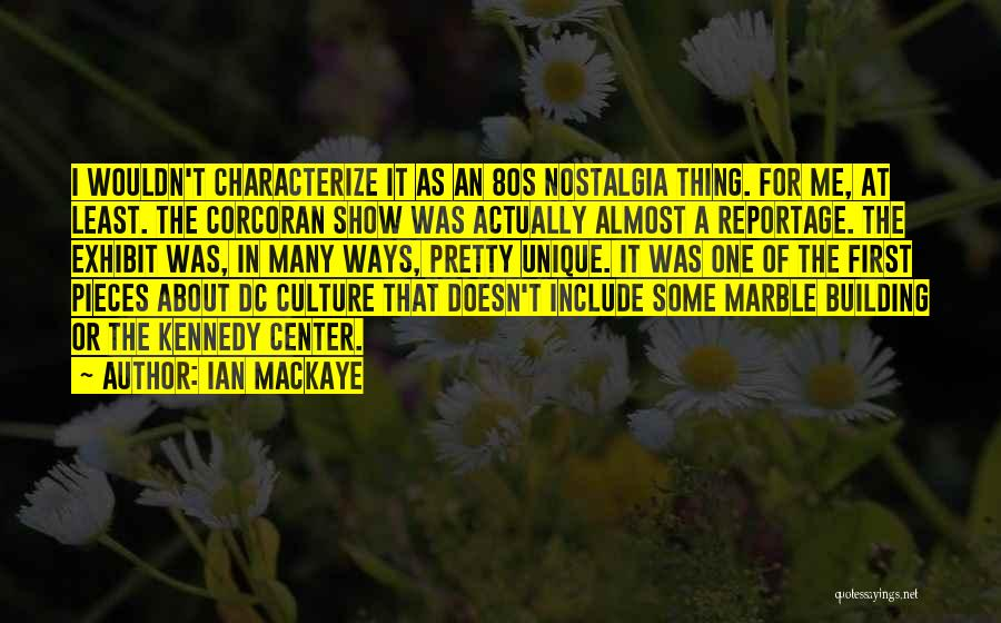 Show Me Some Quotes By Ian MacKaye