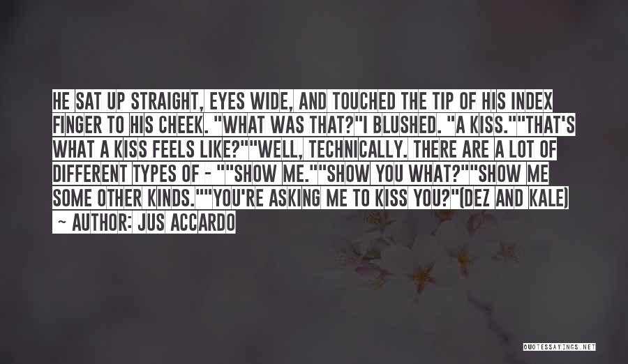 Show Me Some Quotes By Jus Accardo