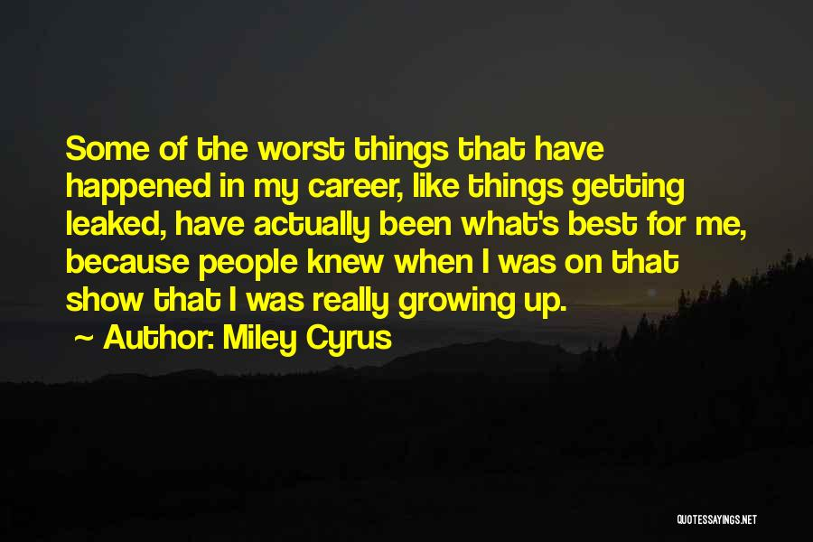 Show Me Some Quotes By Miley Cyrus