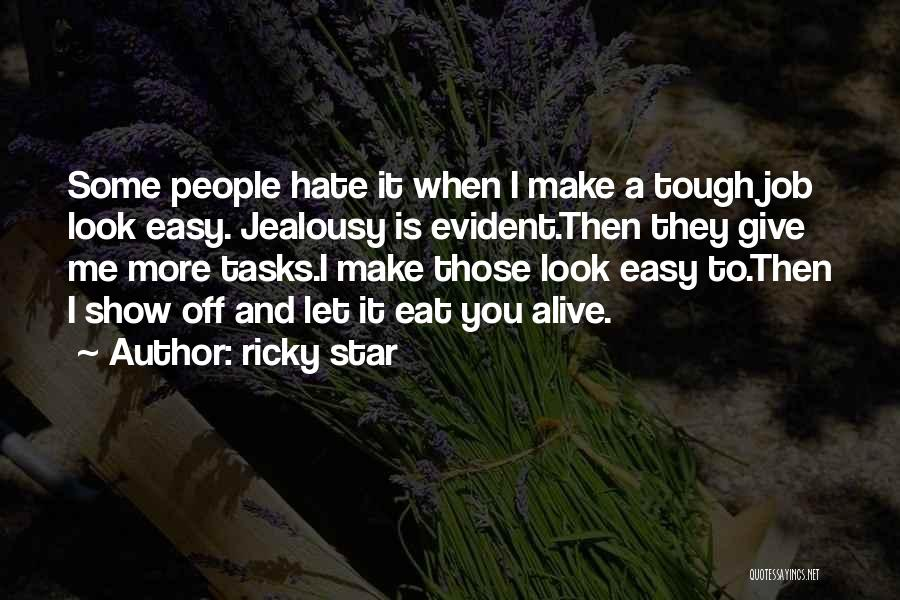 Show Me Some Quotes By Ricky Star