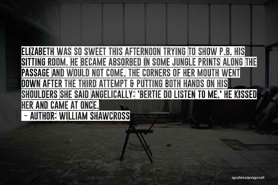 Show Me Some Quotes By William Shawcross