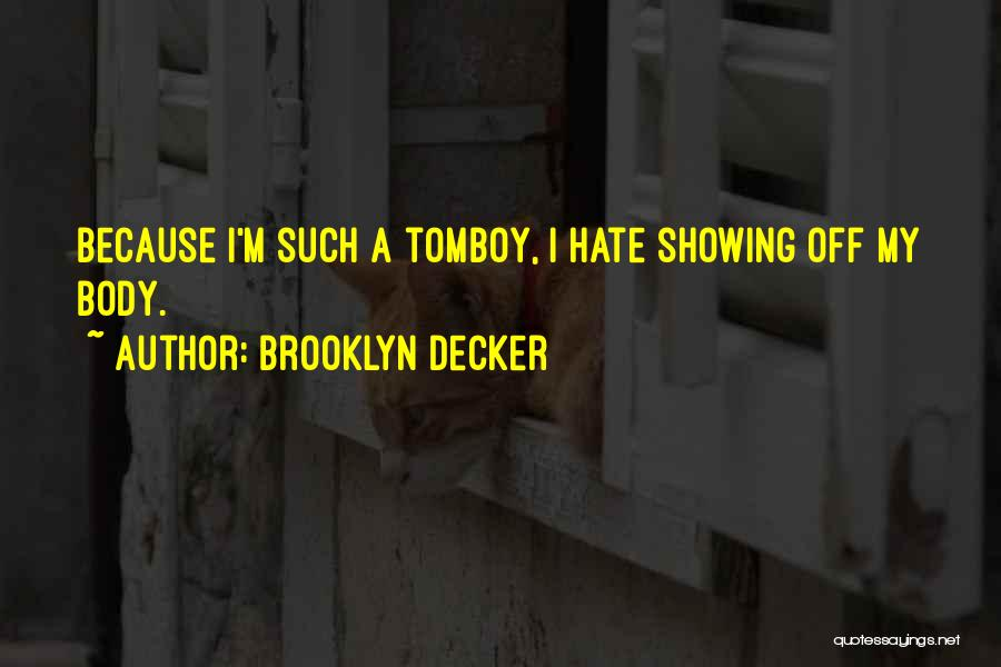 Showing Your Body Quotes By Brooklyn Decker