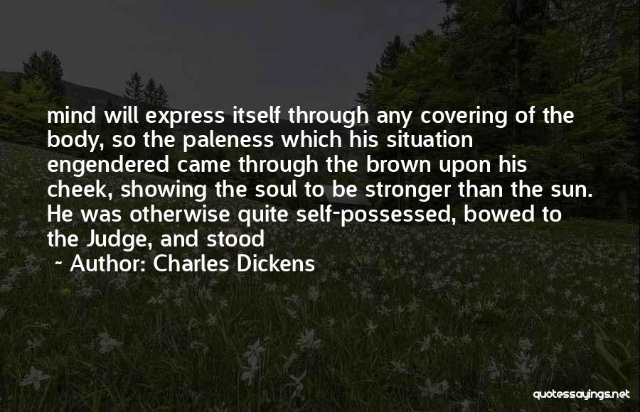Showing Your Body Quotes By Charles Dickens