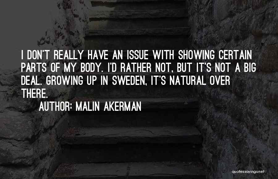 Showing Your Body Quotes By Malin Akerman
