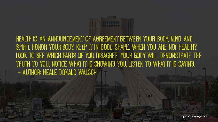 Showing Your Body Quotes By Neale Donald Walsch