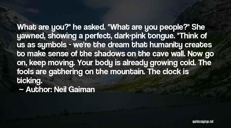 Showing Your Body Quotes By Neil Gaiman