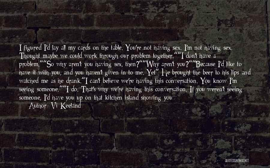 Showing Your Body Quotes By Vi Keeland