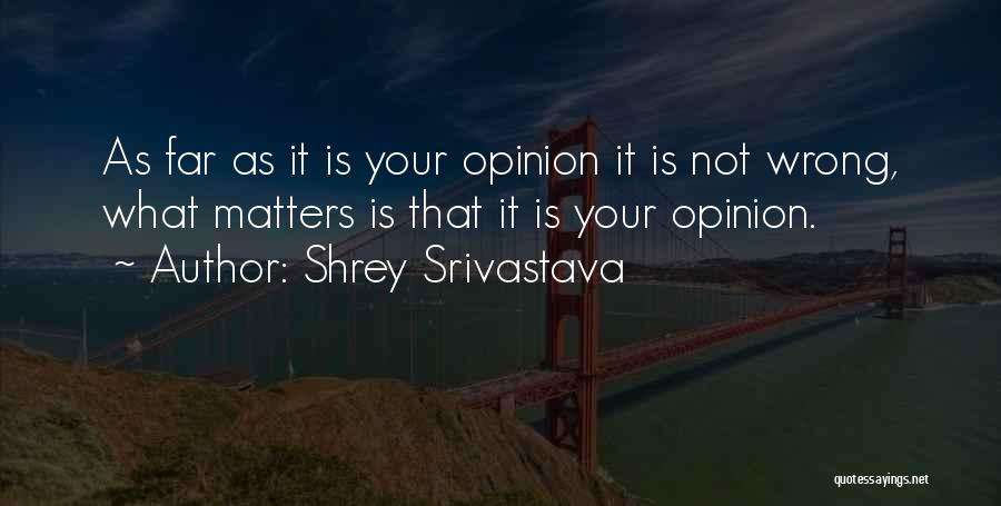 Shrey Srivastava Quotes 1111427