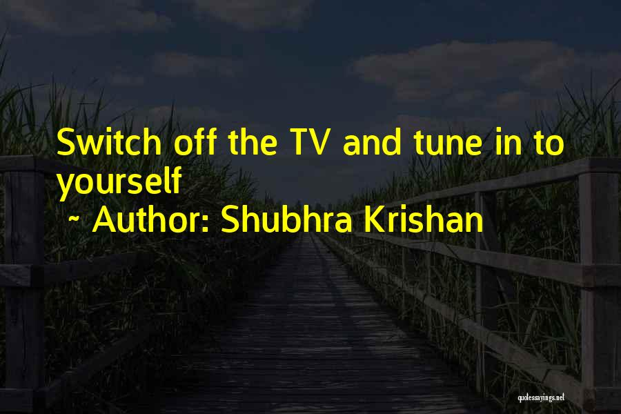Shubhra Krishan Quotes 1769460