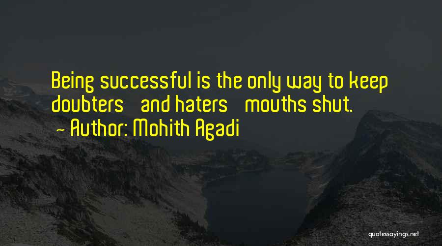 Shut Up Haters Quotes By Mohith Agadi