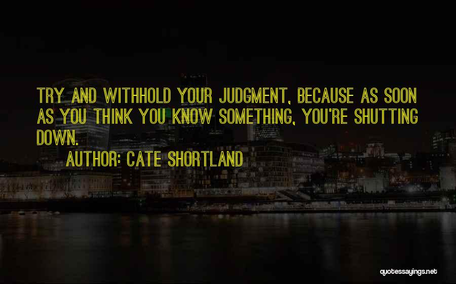 Shutting Myself Out Quotes By Cate Shortland