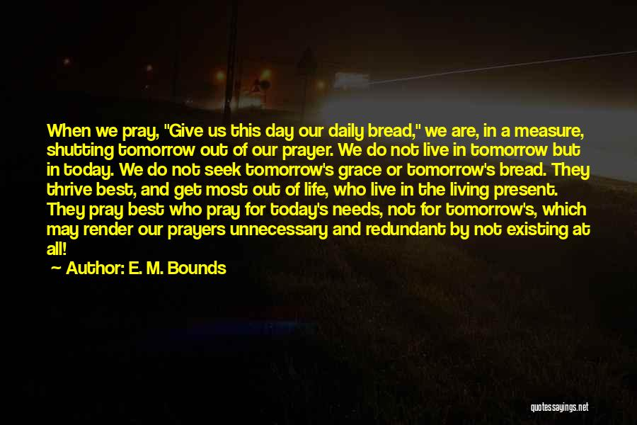 Shutting Myself Out Quotes By E. M. Bounds