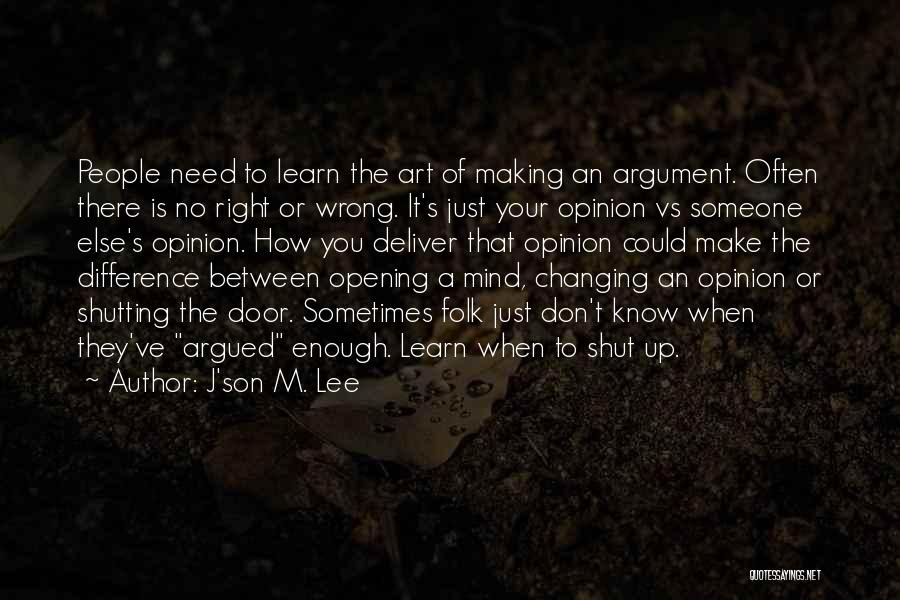 Shutting Myself Out Quotes By J'son M. Lee