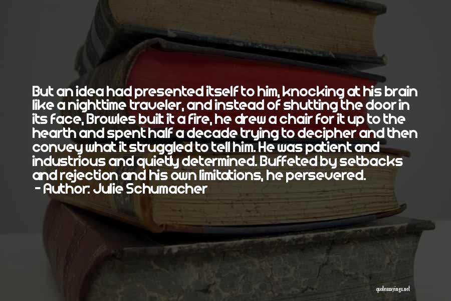 Shutting Myself Out Quotes By Julie Schumacher