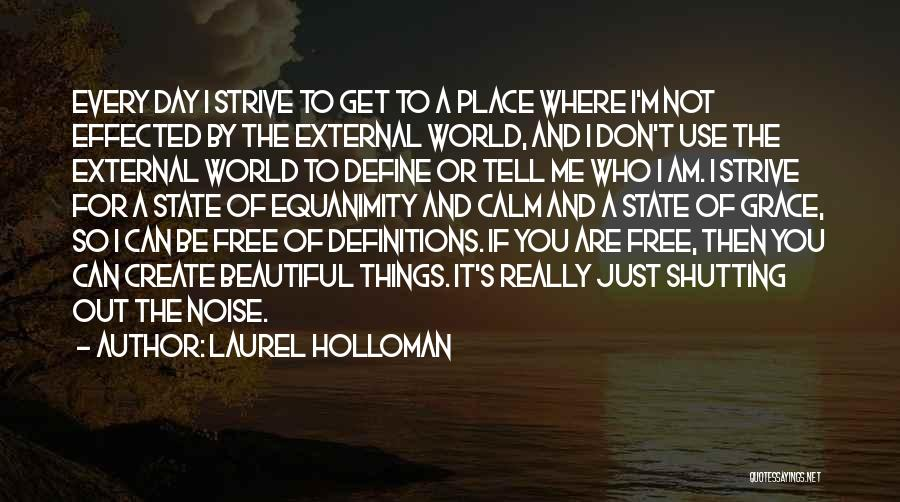 Shutting Myself Out Quotes By Laurel Holloman
