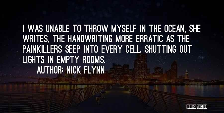 Shutting Myself Out Quotes By Nick Flynn