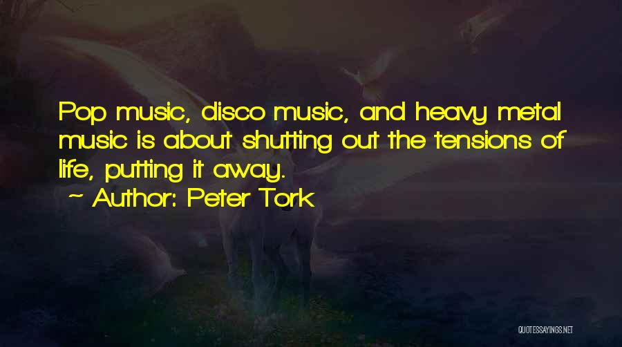 Shutting Myself Out Quotes By Peter Tork