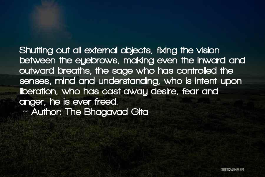 Shutting Myself Out Quotes By The Bhagavad Gita