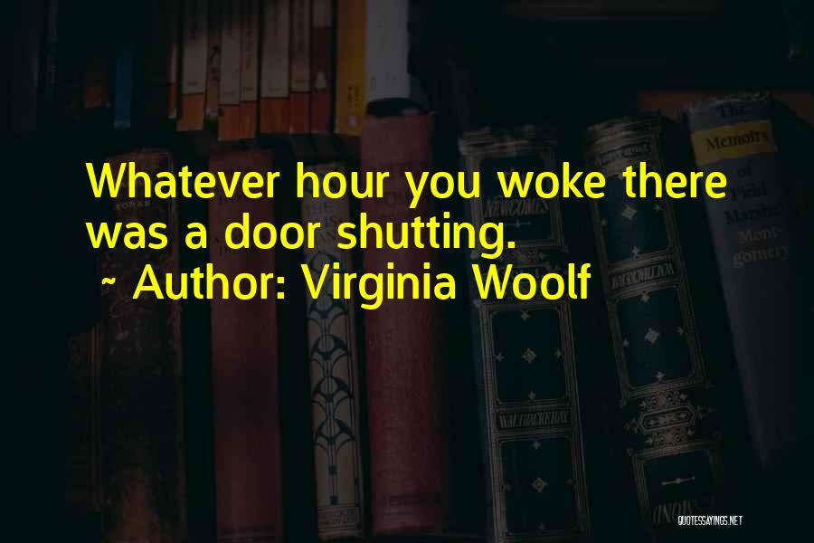Shutting Myself Out Quotes By Virginia Woolf