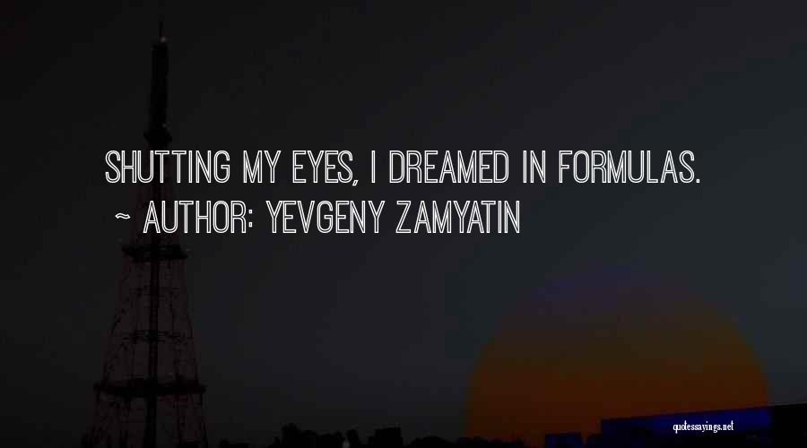 Shutting Myself Out Quotes By Yevgeny Zamyatin