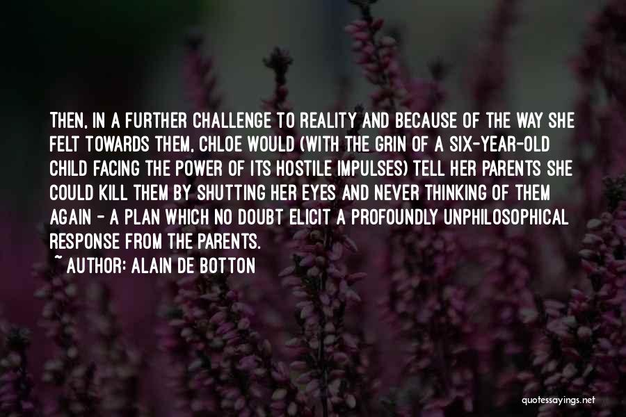 Shutting Your Eyes Quotes By Alain De Botton