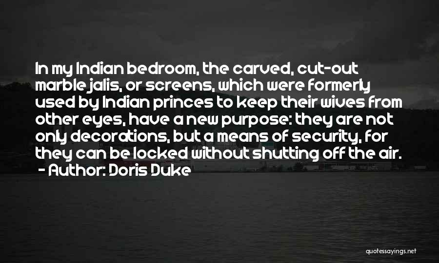 Shutting Your Eyes Quotes By Doris Duke