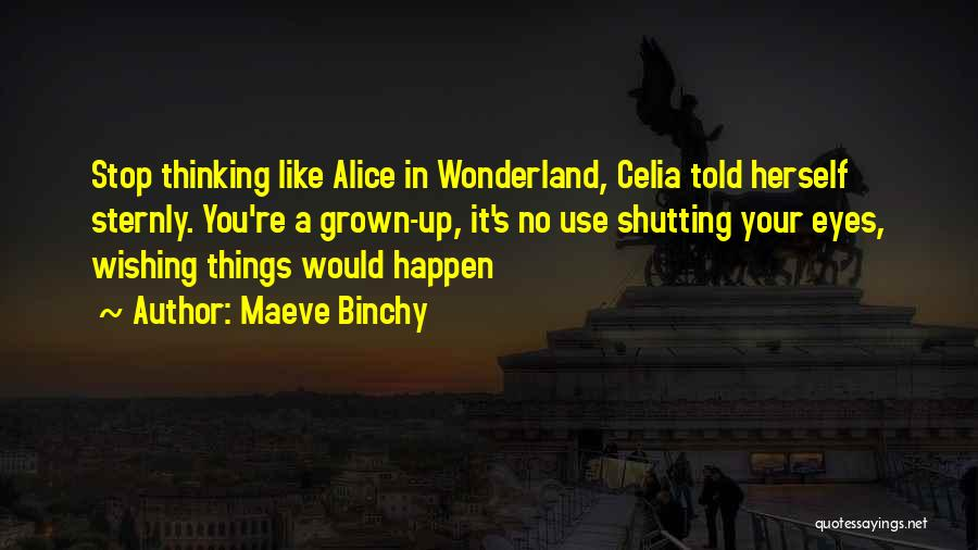 Shutting Your Eyes Quotes By Maeve Binchy