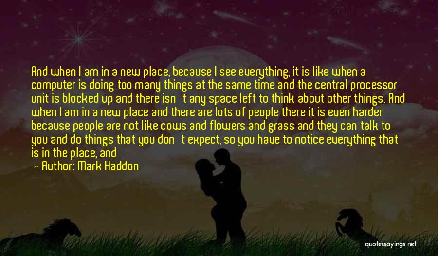 Shutting Your Eyes Quotes By Mark Haddon