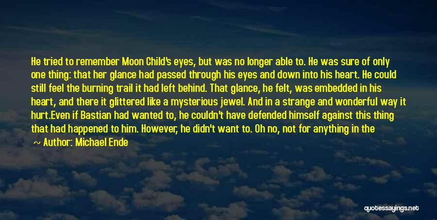 Shutting Your Eyes Quotes By Michael Ende