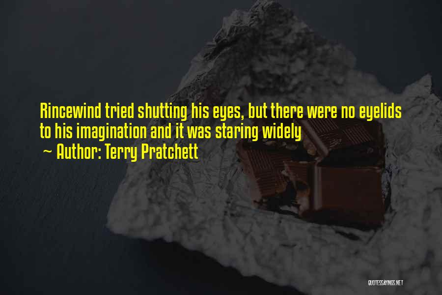 Shutting Your Eyes Quotes By Terry Pratchett