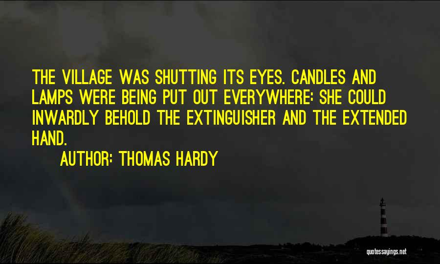 Shutting Your Eyes Quotes By Thomas Hardy