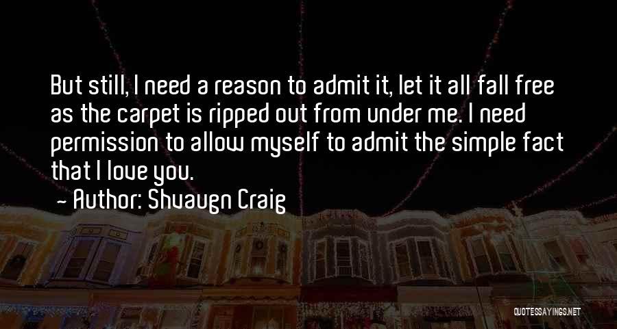 Shvaugn Craig Quotes 1654589