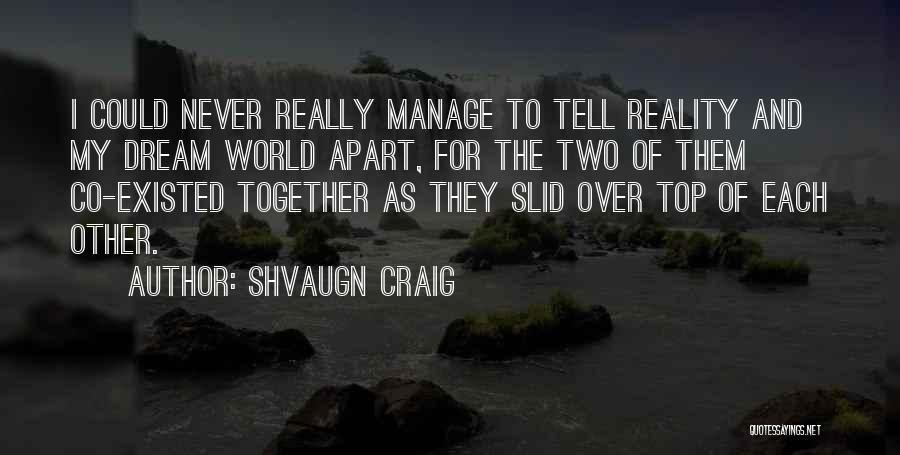 Shvaugn Craig Quotes 493889