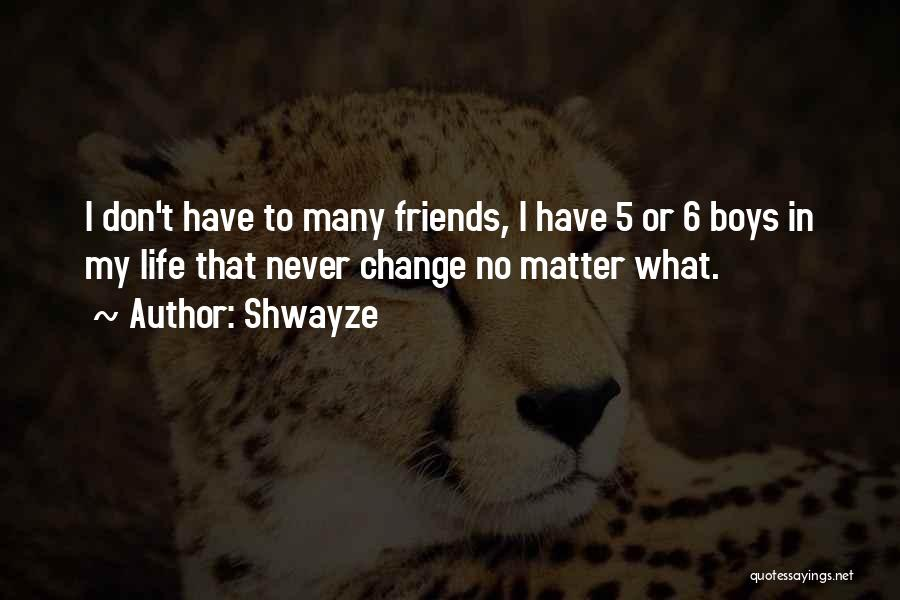 Shwayze Quotes 1977146