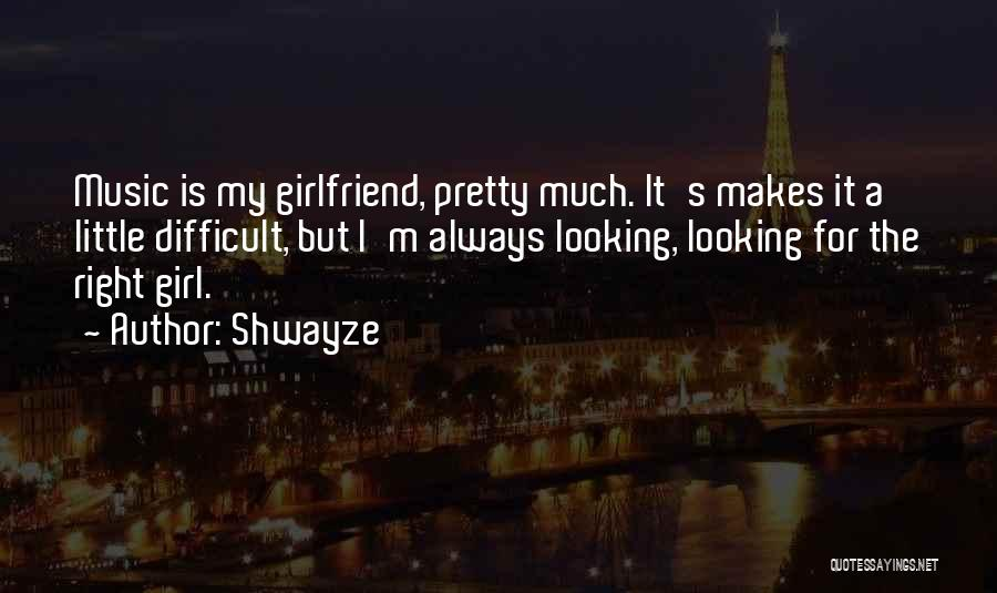 Shwayze Quotes 885708