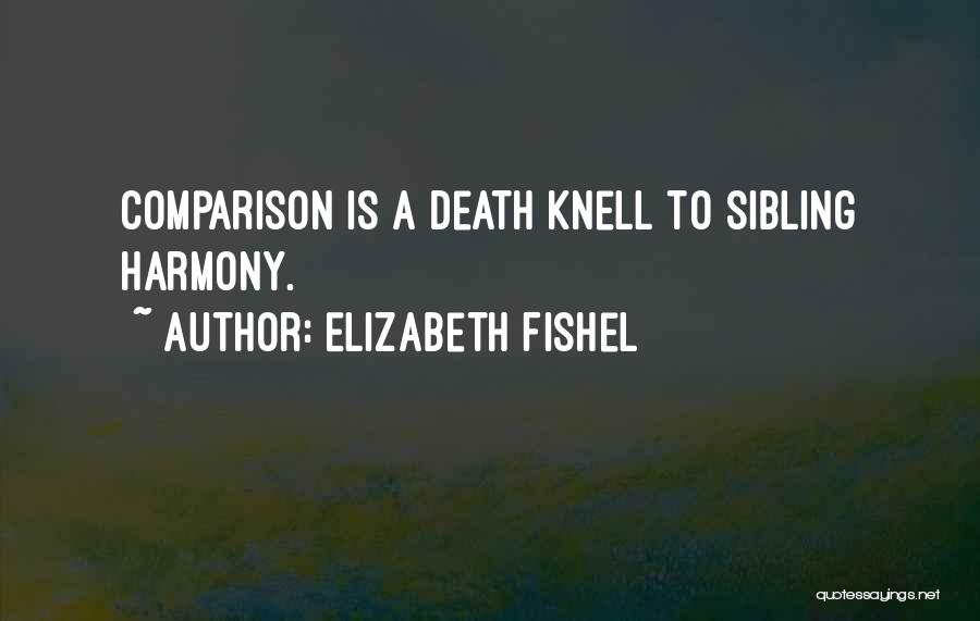 Sibling Comparison Quotes By Elizabeth Fishel