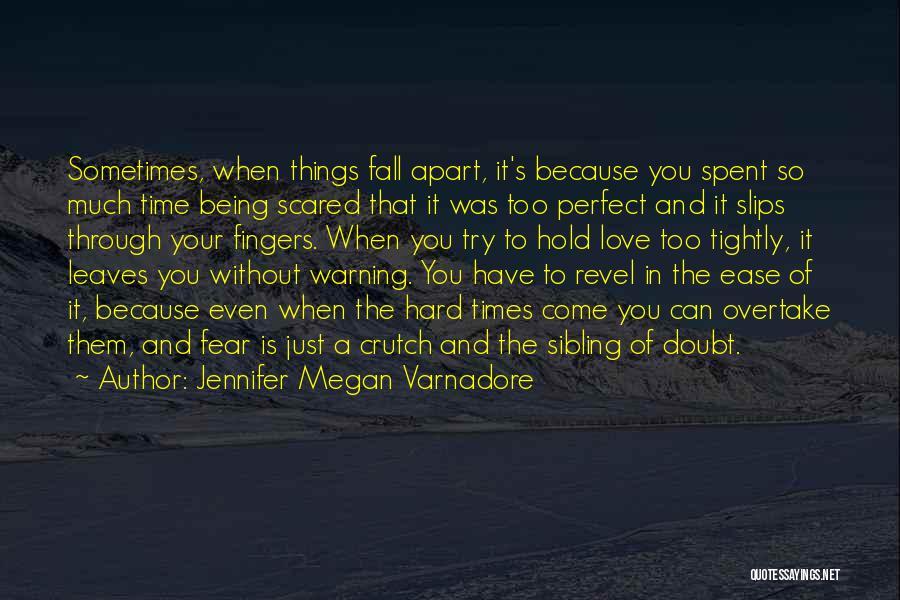 Sibling Love Quotes By Jennifer Megan Varnadore
