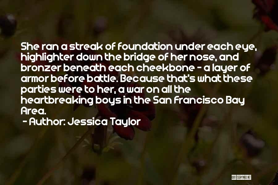 Sibling Love Quotes By Jessica Taylor