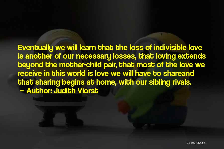 Sibling Love Quotes By Judith Viorst