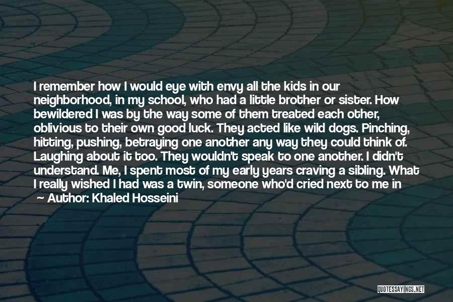Sibling Love Quotes By Khaled Hosseini
