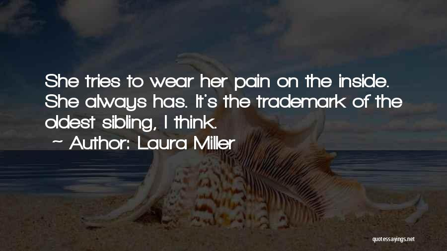 Sibling Love Quotes By Laura Miller