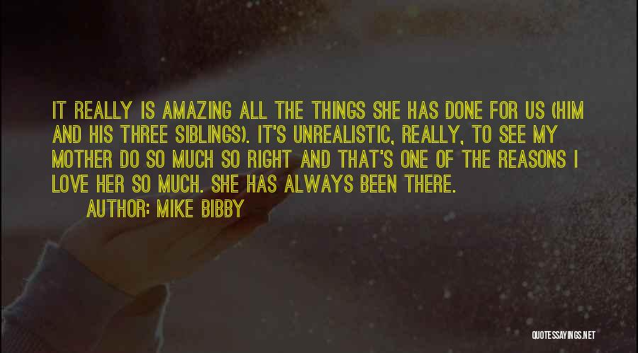 Sibling Love Quotes By Mike Bibby