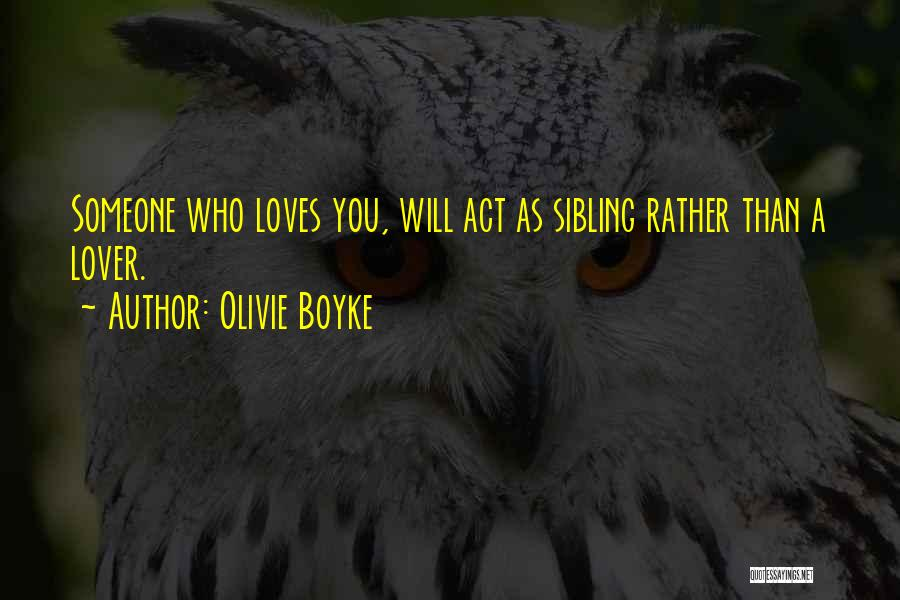 Sibling Love Quotes By Olivie Boyke