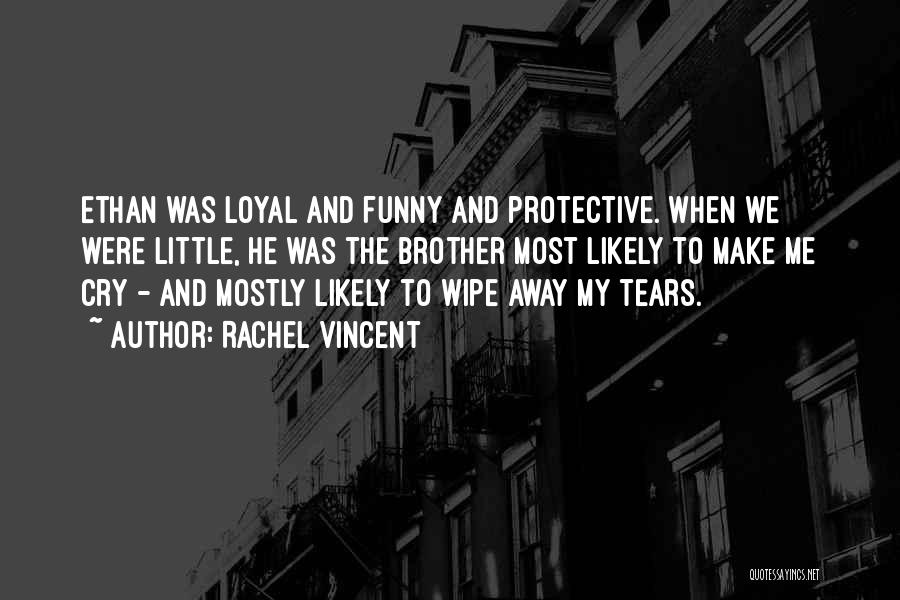 Sibling Love Quotes By Rachel Vincent