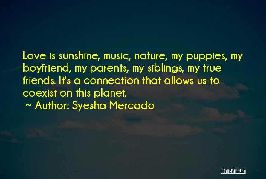 Sibling Love Quotes By Syesha Mercado