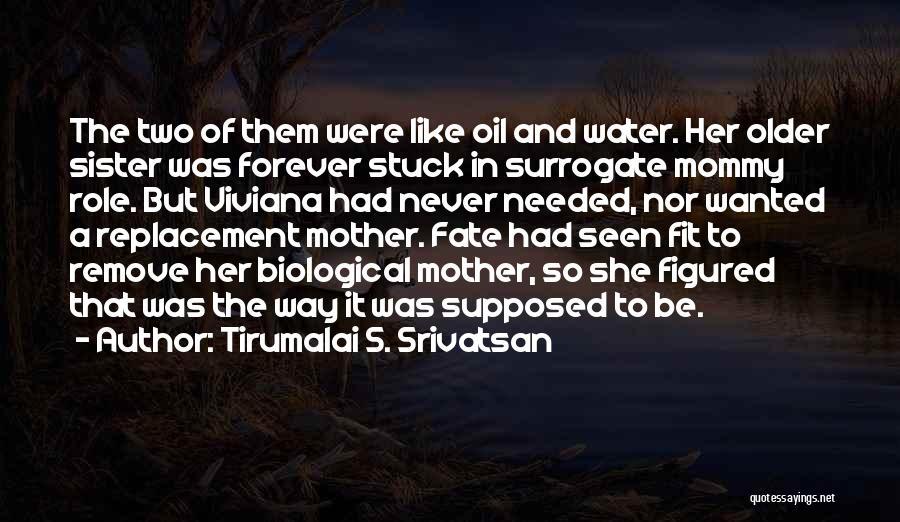 Sibling Love Quotes By Tirumalai S. Srivatsan