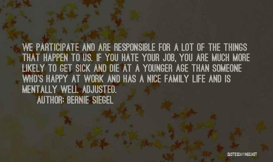 Sick But Have To Work Quotes By Bernie Siegel