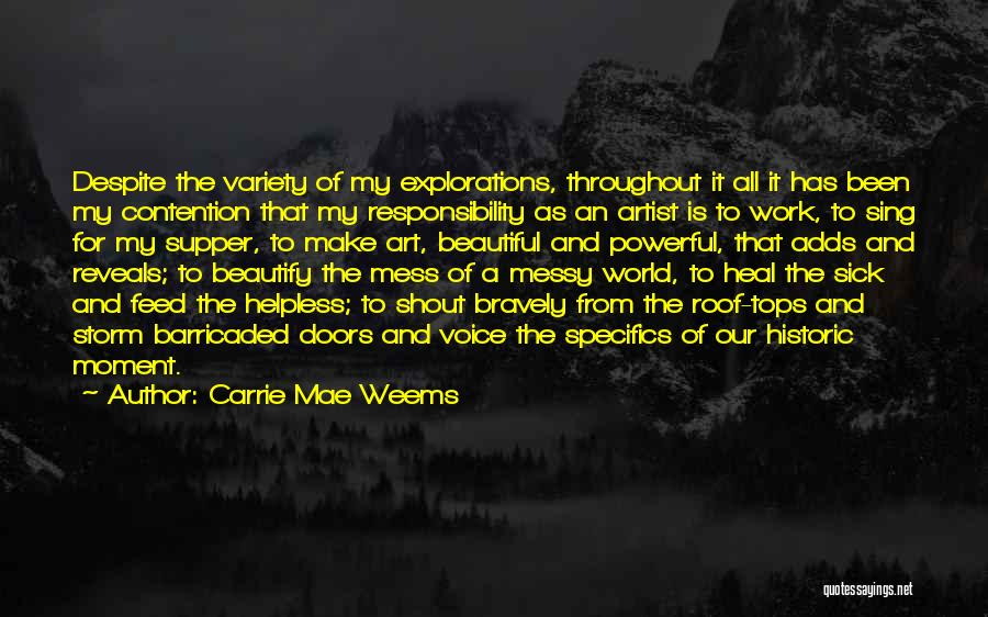 Sick But Have To Work Quotes By Carrie Mae Weems